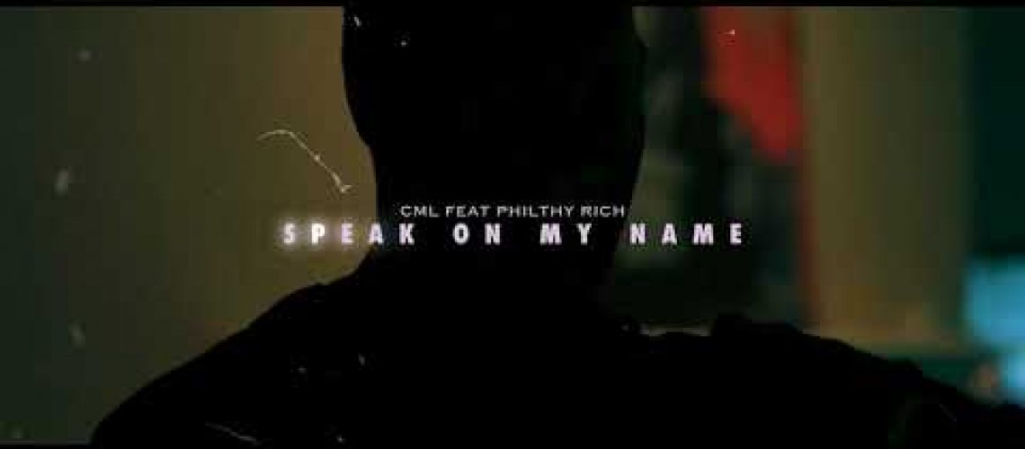 CML ft. Philthy Rich – Speak On My Name (Video)